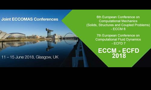 Joint 6th ECCM & 7th ECFD Conference, June 11-15th 2018, Glasgow